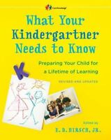 What Your Kindergartner Needs to Know [Revised and updated]: Preparing Your Chil