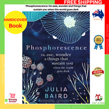 Phosphorescence: On Awe | HARDCOVER BOOK | BRAND NEW | FAST FREE SHIPPING AU