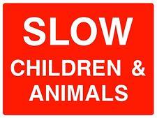 Slow Children & Animals Safety Rigid Sign 600mm x 400mm C8QG