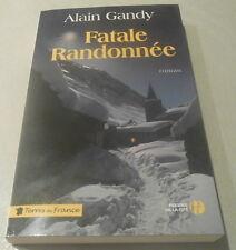 Fatale Randonnée  - Alain Gandy .Edition originale collection TERRES DE FRANCE