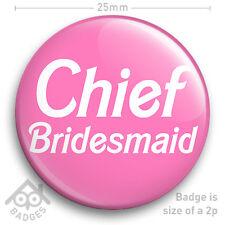 "CHIEF BRIDESMAID Hen Party Do Wedding Bride Maid of Honour 25mm 1"" Badge"