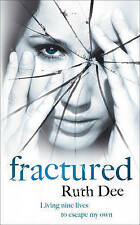 Fractured: Living nine lives to escape my own abuse, Dee, Ruth, New Book