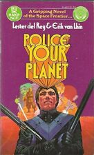 Police Your Planet by Lester del Rey & Erik van Lhin '75 Ballantine 1st PB