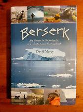 MERCY, David.  Berserk. My Voyage to the Antarctic.
