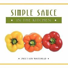 Simple Sauce in the Kitchen (Paperback or Softback)