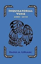 Inquisitorial Verse by Raoul A. Leblanc (2010, Paperback)
