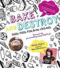 NEW Bake and Destroy: Good Food for Bad Vegans by Natalie Slater