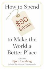 Spend $50Billion World Better Place, Lomborg, Bjrn 9780521685719 New,,