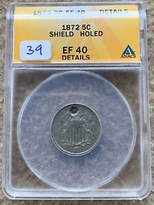 1872 SHIELD NICKEL GRADED ANACS EF 40 DETAILS HOLED GREAT FOR HOLED TYPE SET