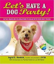 Let's Have a Dog Party!: 20 Tailwagging Celebrations to Share with-ExLibrary