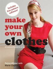 Make Your Own Clothes: 20 Custom Fit Patterns to Sew by Marie Clayton
