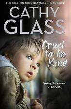 Cruel to Be Kind: Saying no can save a child's life by Cathy Glass (Paperback, 2017)