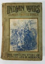 Indian Wars and Famous Frontiersmen Pioneer Life America Augustus Mason 1904 1st