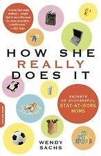 How She Really Does It: Secrets of Successful Stay-at-Work Moms - Acceptable - S
