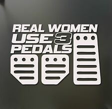 Real Women Use 3 Pedals sticker Funny JDM honda girl race car truck window decal