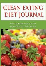 Clean Eating Diet Journal: Track Your Progress with this Diet Log Journal to see