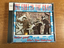 One Foot In The Grave Lookin' Good! Who's Your Embalmer? 1992 CD VG+ Triple X