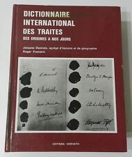****** DICTIONNAIRE INTERNATIONAL DES TRAITES PAR JACQUES DESTRAIS - 1981 *****
