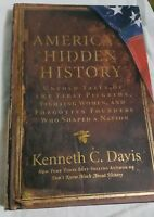 America's Hidden History Kenneth C. Davis HC 2008 1st Edition