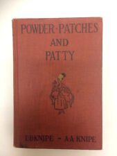 Knipe, Emilie Benson & Knipe, Alden Arthur / POWDER PATCHES AND PATTY 1st ed