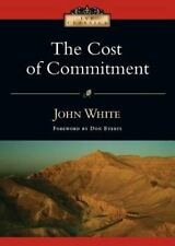 IVP Classics: The Cost of Commitment by John, Jr. White (2006, Paperback)