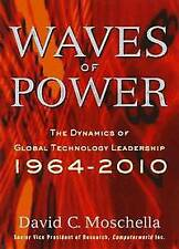 Waves of Power: Dynamics of Global Technology Leadership, 1964-2010, Moschella,