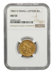 1843-O $5 NGC AU53 (Small Letters) Low Mintage Issue - Low Mintage Issue