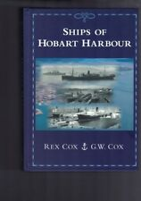 Ships of Hobart Harbour by Rex Cox & G. W. Cox (Hardback)