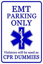 EMT, Paramedic, Funny *Gag* Parking sign. 8x12 Aluminum.Great gift. EMS, Medical