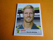 N°270 WILHELMSSON FC NANTES FCN CANARIS PANINI FOOTBALL FOOT 2007 2006-2007