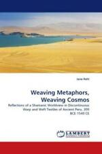 Weaving Metaphors, Weaving Cosmos Reflections of a Shamanic Worldview in Di 1250