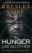 A Hunger Like No Other (Immortals After Dark, Book 1) By Cole, Kresley - Good