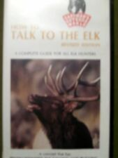 How to Talk to the Elk: Complete Guide for all Elk Hunters (VHS, Revise Edition)