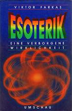 ESOTERIK - Eine Verborgene Wirklichkeit  Buch von Viktor Farkas - Umschau Verlag