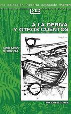 a la Deriva y Otros Cuentos (Paperback or Softback)