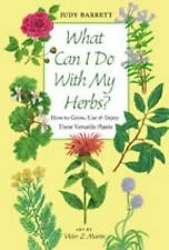 What Can I Do with My Herbs?: How to Grow, Use, and Enjoy These Versat-ExLibrary