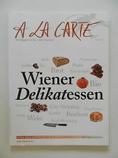 Wiener Delikatessen a la carte das Magazin für Ess und Trinkkultur