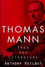 Heilbut, Anthony  Thomas Mann: Eros and Literature  US HCDJ 1st/1st NF