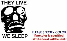 THEY LIVE WE SLEEP Game Movie TV Vinyl Sticker Decal Car Window Bumper Wall 7""