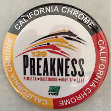 CALIFORNIA CHROME  - 2014 PREAKNESS 139 BUTTON / PIN - MINT