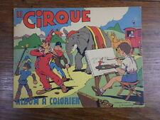 LE CIRQUE Album à Colorier ill. DUPUICH Editions G.P 1952 ETAT MAGNIFIQUE Circus