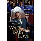 "The Gospel According to REV. Walt ""Baby"" Love: Inspirat - Paperback NEW Love, Wa"