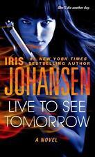Live to See Tomorrow by Iris Johansen (2014, Paperback)
