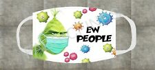 Funny Grinch Ew People Face Mask Cover Kids & Adult Cloth Protection Poly Cotton
