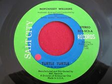 MEGA RARE FOLK 45 - NOFCHISSEY WILLIAMS - TURTLE TURTLE - SALT CITY BC5-SC3 VG+