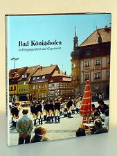 Bad Königshofen mit seinen Stadtteilen in Vergangenheit und Gegenwart