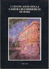 I CENTO ANNI DELLA CAMERA DI COMMERCIO DI BARI - 1982 Stampa Grafiche Ragusa