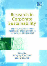 Research in Corporate Sustainability: The Evolving Theory and Practice of Organi