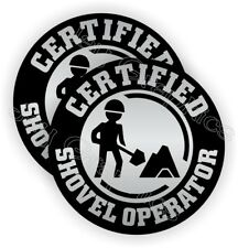 Certified Shovel Operator Funny Hard Hat Stickers ~ Decals Labels Helmet Laborer