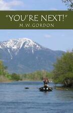 You're Next! by M. W. Gordon (2013, Paperback)